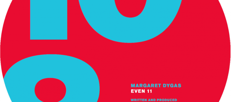 Release: Margaret Dygas – Even 11