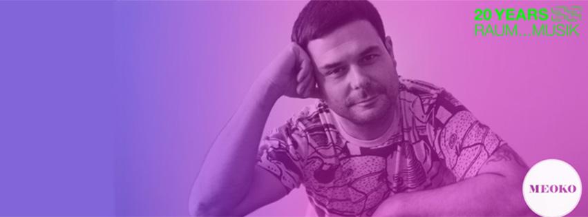 Feature: 20 Years Raum…Musik – Dorian Piac Interview & Mix for Meoko