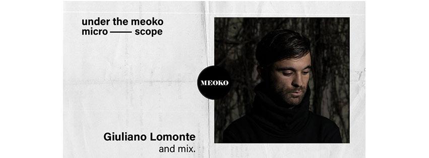 Feature: Under the Meoko Microscope – Giuliano Lomonte Interview & Mix