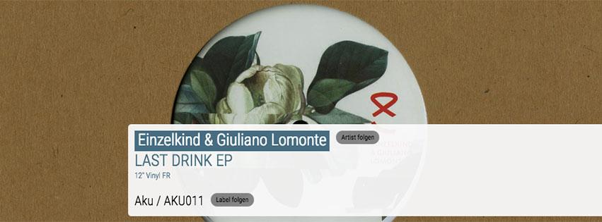 Release: Einzelkind & Giuliano Lomonte – Last Drink EP